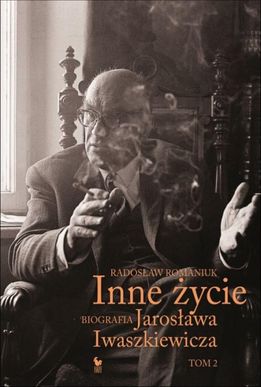 """Radosław Romaniuk, """"Inne życie. Biografia Jarosława Iwaszkiewicza"""", Tom 2 (źródło: materiały prasowe wydawnictwa)"""