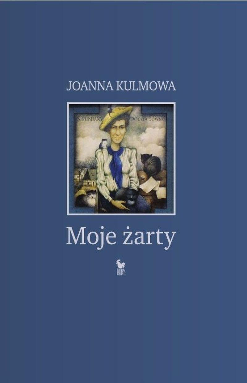"""Joanna Kulmowa, """"Moje żarty"""" (źródło: materiały prasowe wydawnictwa)"""