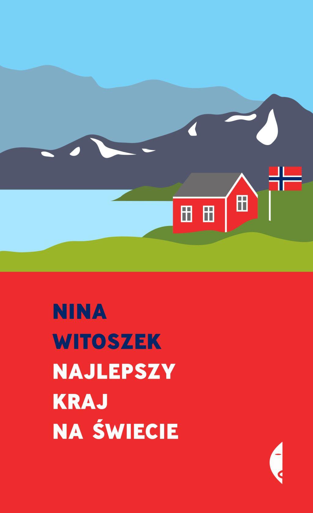 """Nina Witoszek, """"Najlepszy kraj na świecie"""" (źródło: materiały prasowe wydawnictwa)"""