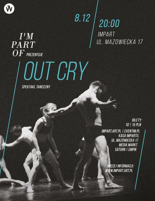 """""""Out Cry"""" (źródło: materiały prasowe organizatora)"""
