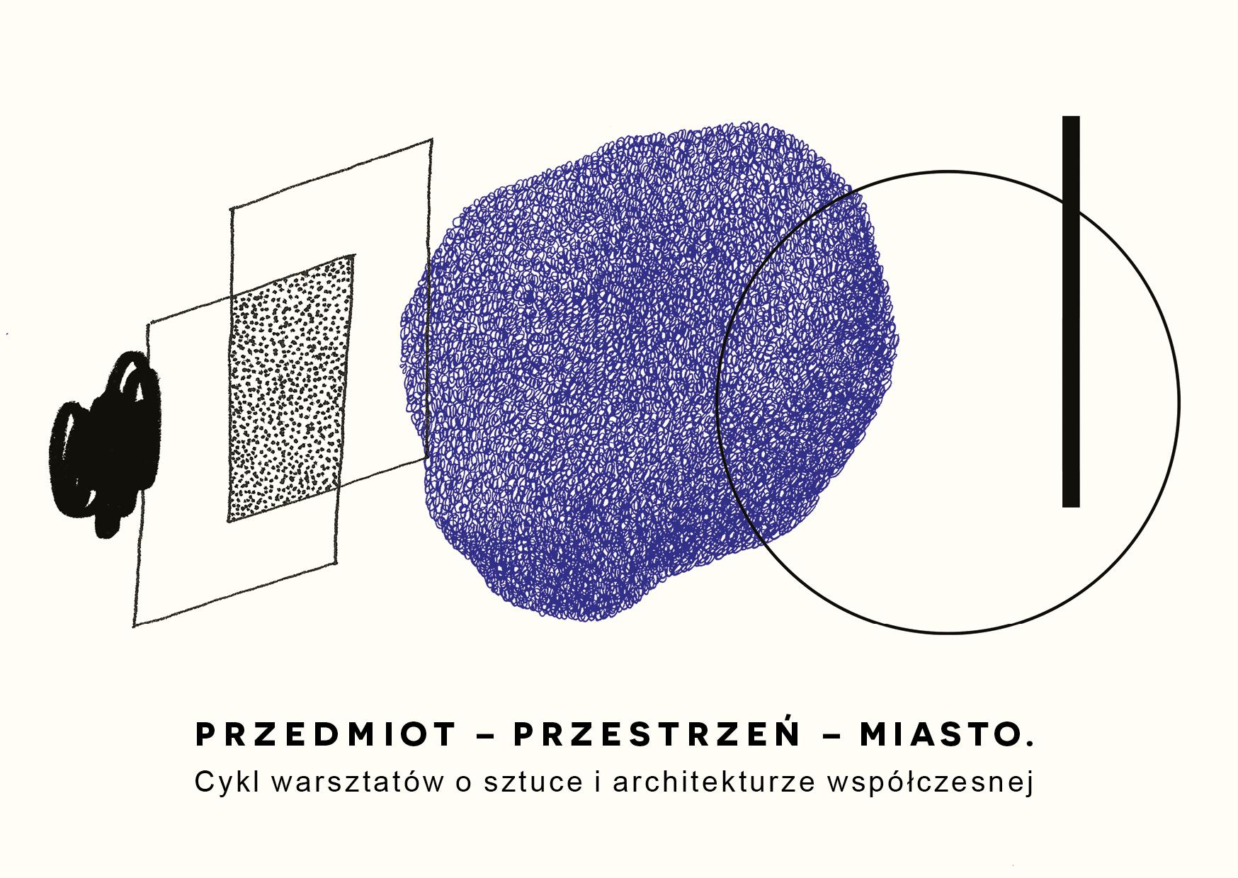 Przedmiot – Przestrzeń – Miasto. O współczesnej sztuce i architekturze (źródło: materiały prasowe organizatora)