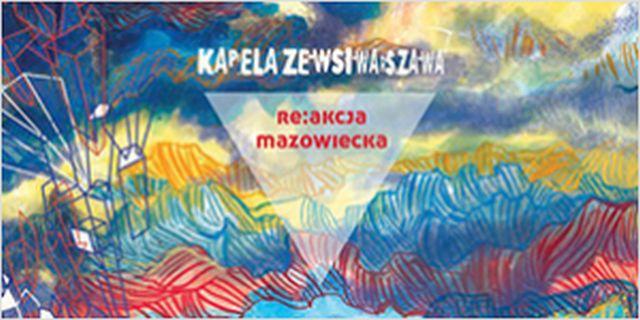 """Kapela ze Wsi Warszawa, """"re:akcja Mazowiecka"""" (źródło: materiały prasowe wydawcy)"""