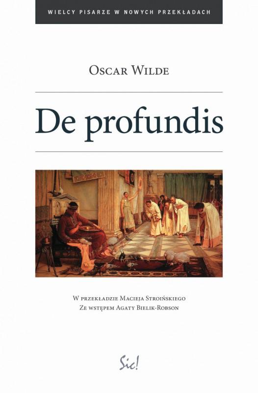 """Oscar Wilde, """"De profundis"""" (źródło: materiały prasowe wydawnictwa)"""