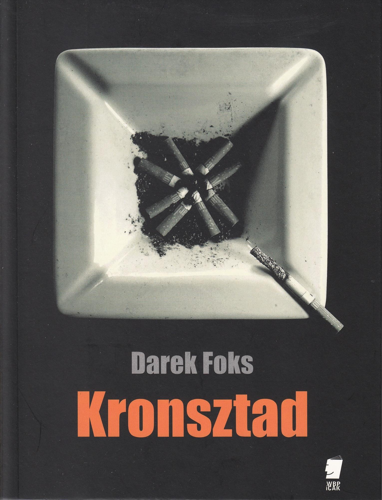"""Darek Foks, """"Kronsztad"""", Wydawnictwo WBPiCAK, 2017 (źródło: materiały prasowe organizatora)"""