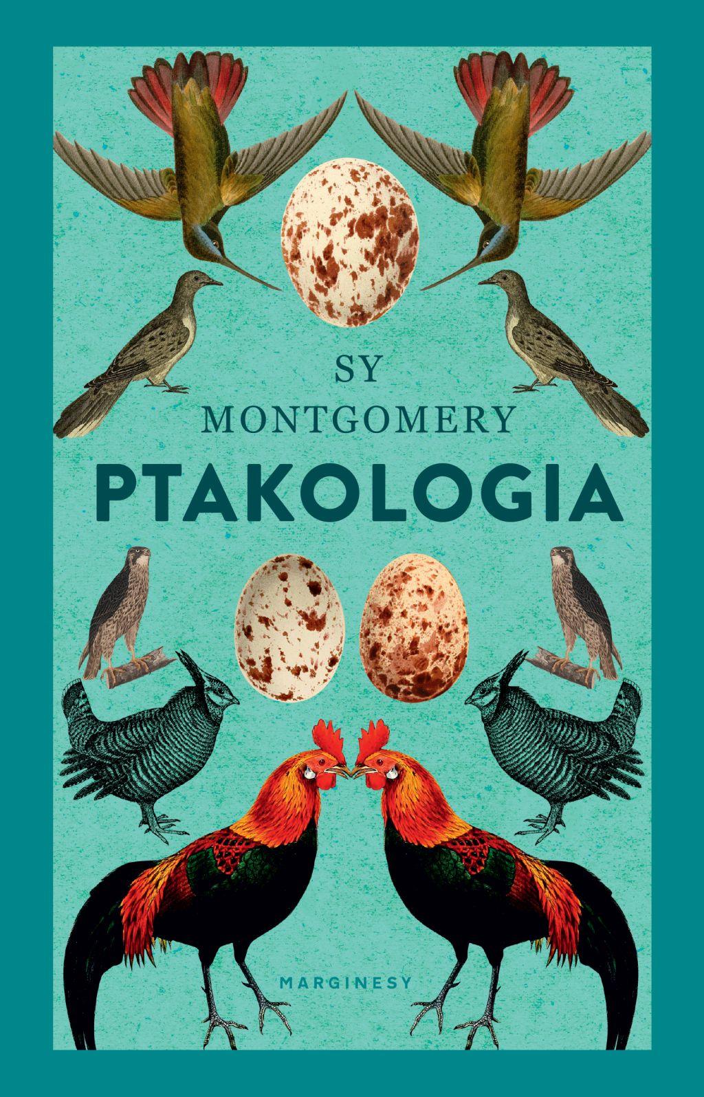 """Sy Montgomery, """"Ptakologia"""" (źródło: materiały prasowe wydawnictwa)"""