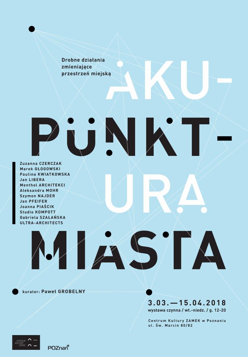"""Plakat wystawy """"Akupunktura miasta"""" (źródło: materiały prasowe organizatora)"""