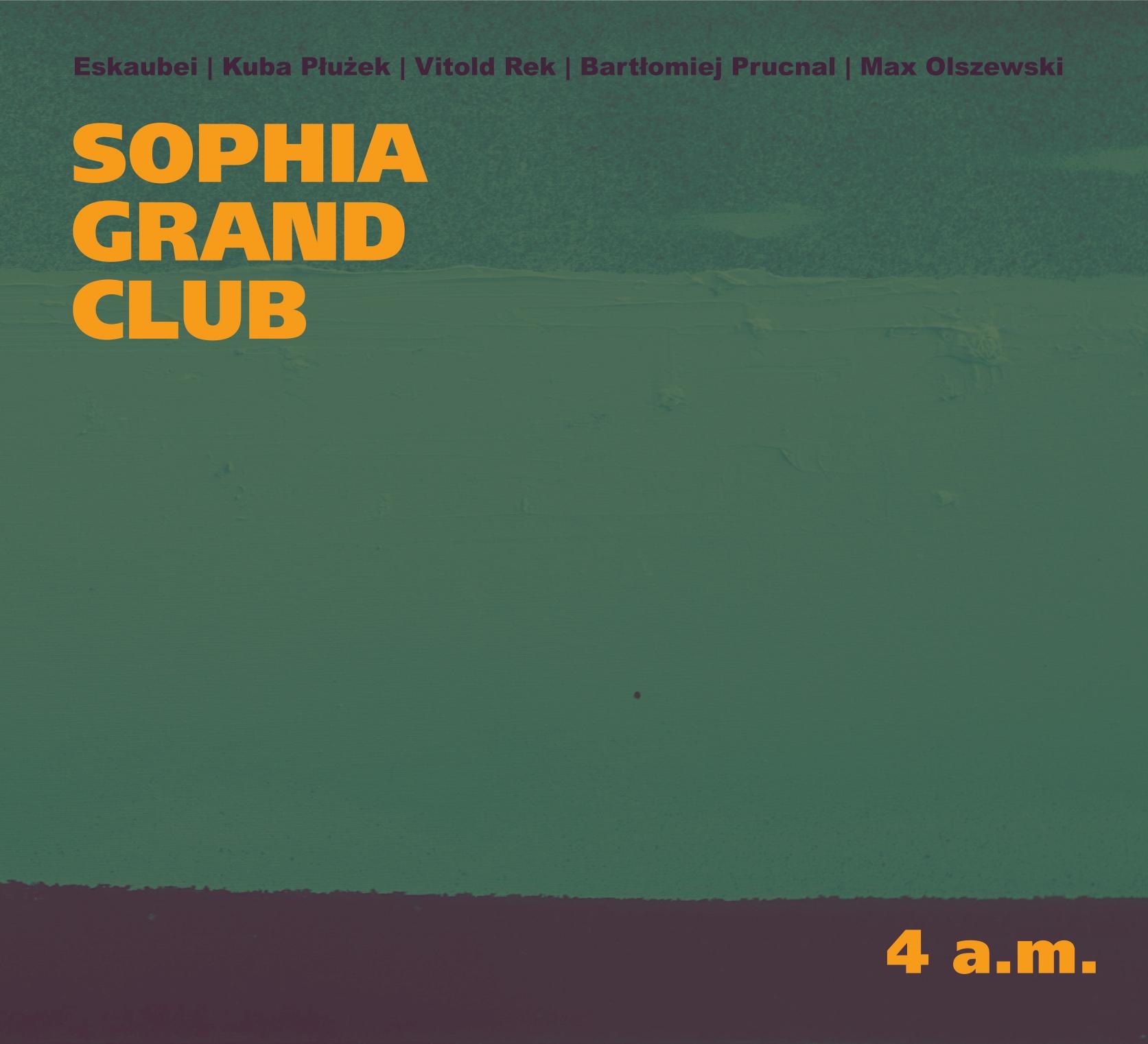 """Sophia Grand Club, """"4 a.m."""" (źródło: materiały prasowe wydawcy)"""