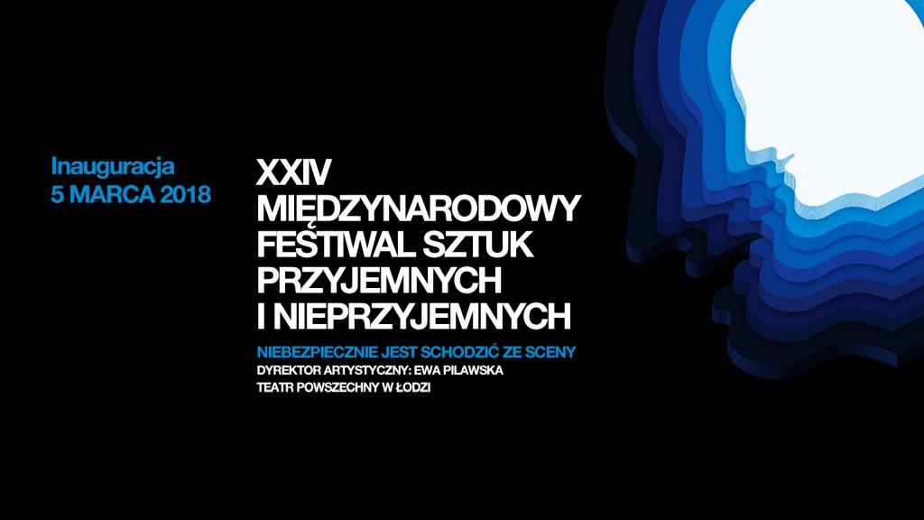 XXIV Międzynarodowy Festiwal Sztuk Przyjemnych i Nieprzyjemnych (źródło: materiały prasowe organizatora)