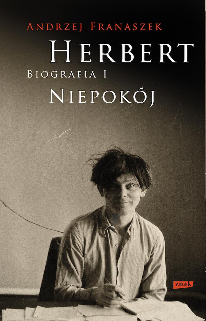 """""""Herbert. Biografia"""", Andrzej Franaszek, Wydawnictwo Znak (źródło: materiały prasowe)"""