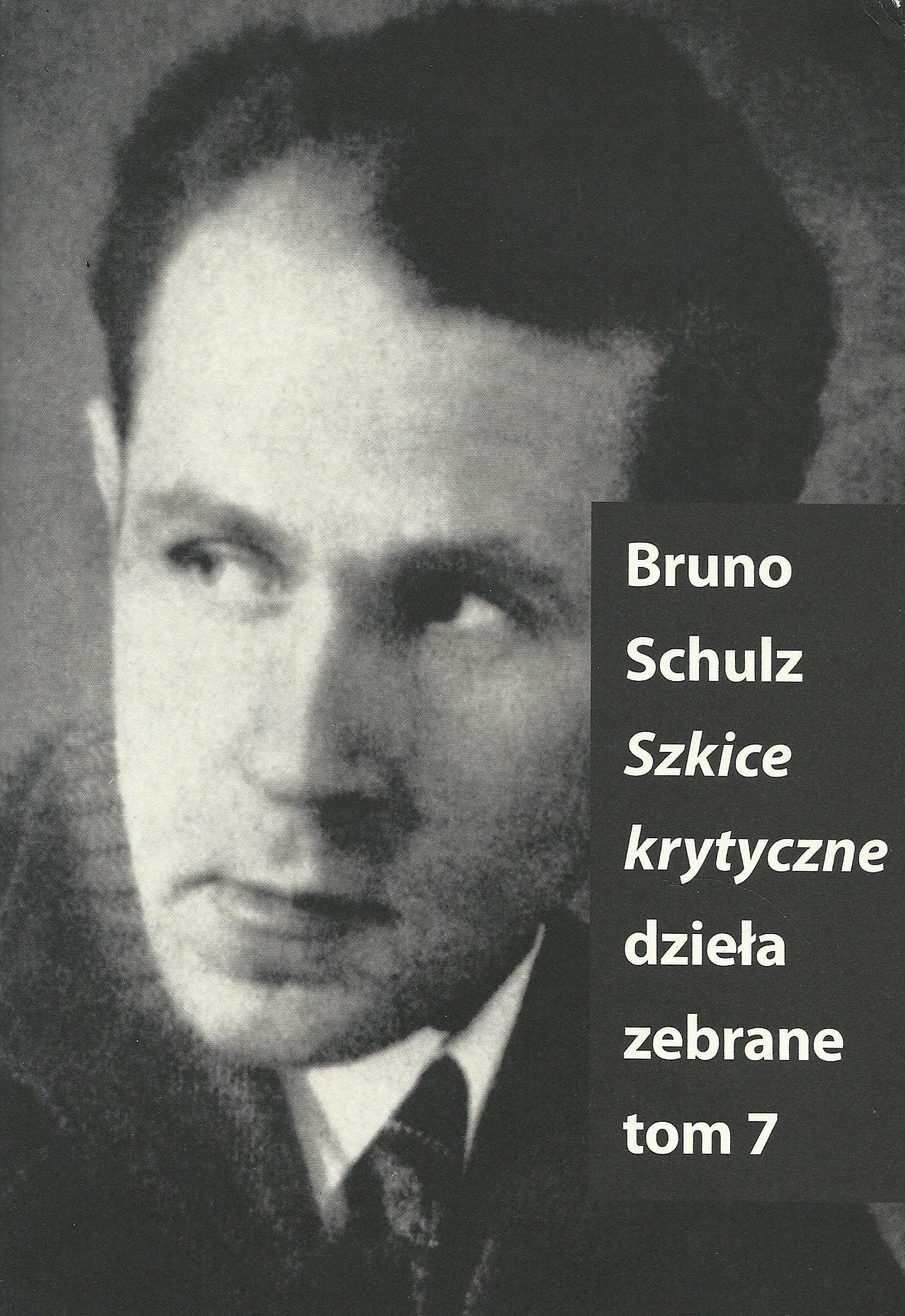 """Bruno Schulz, """"Szkice krytyczne"""", Słowo/obraz terytoria, Gdańsk 2017 (źródło: materiały prasowe organizatora)"""