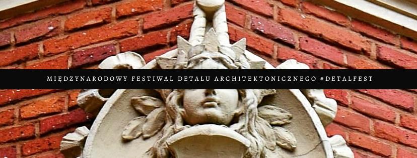 II Festiwal Detalu Architektonicznego #detalfest (źródło: materiały prasowe organizatora)