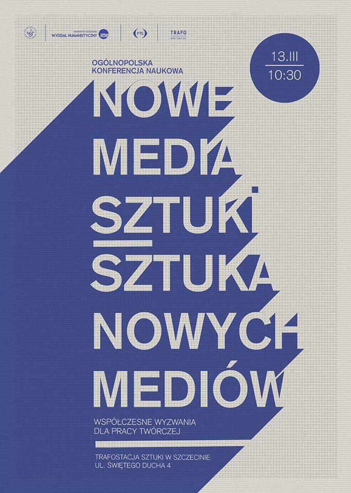 Konferencja: Nowe media sztuki – Sztuka nowych mediów (źródło: materiały prasowe organizatora)