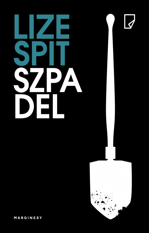 """Lize Spit, """"Szpadel"""" (źródło: materiały prasowe wydawnictwa)"""