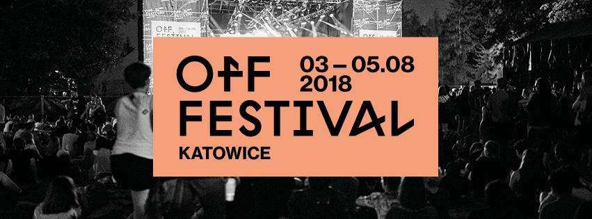 OFF Festival Katowice 2018 (źródło: materiały prasowe organizatora)