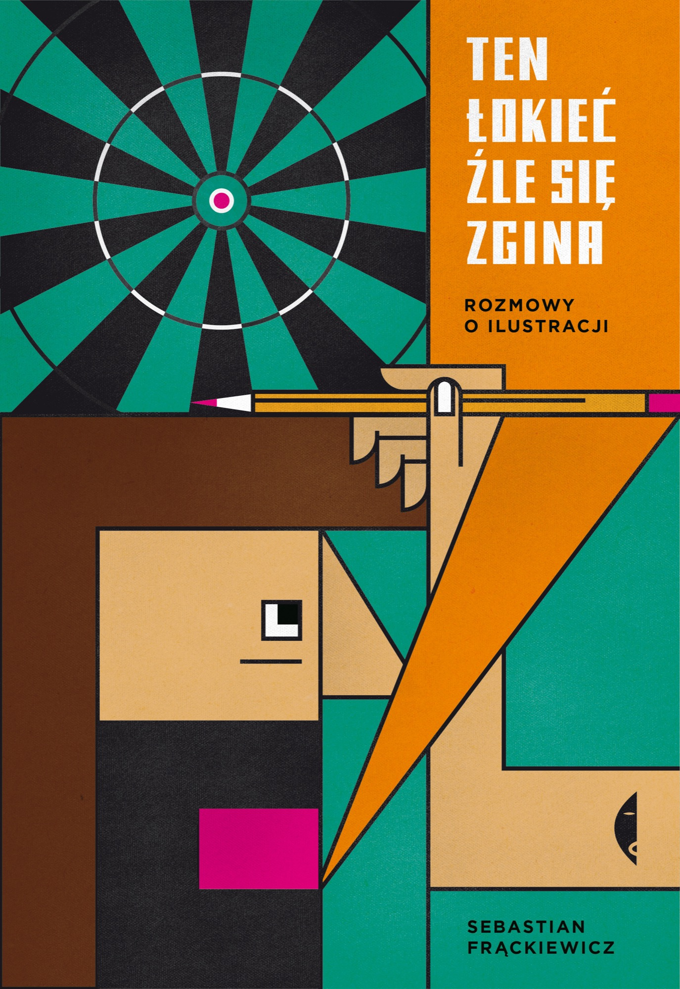 """Sebastian Frąckiewicz, """"Ten łokieć źle się zgina. Rozmowy o ilustracji"""" (źródło: materiały prasowe organizatora)"""