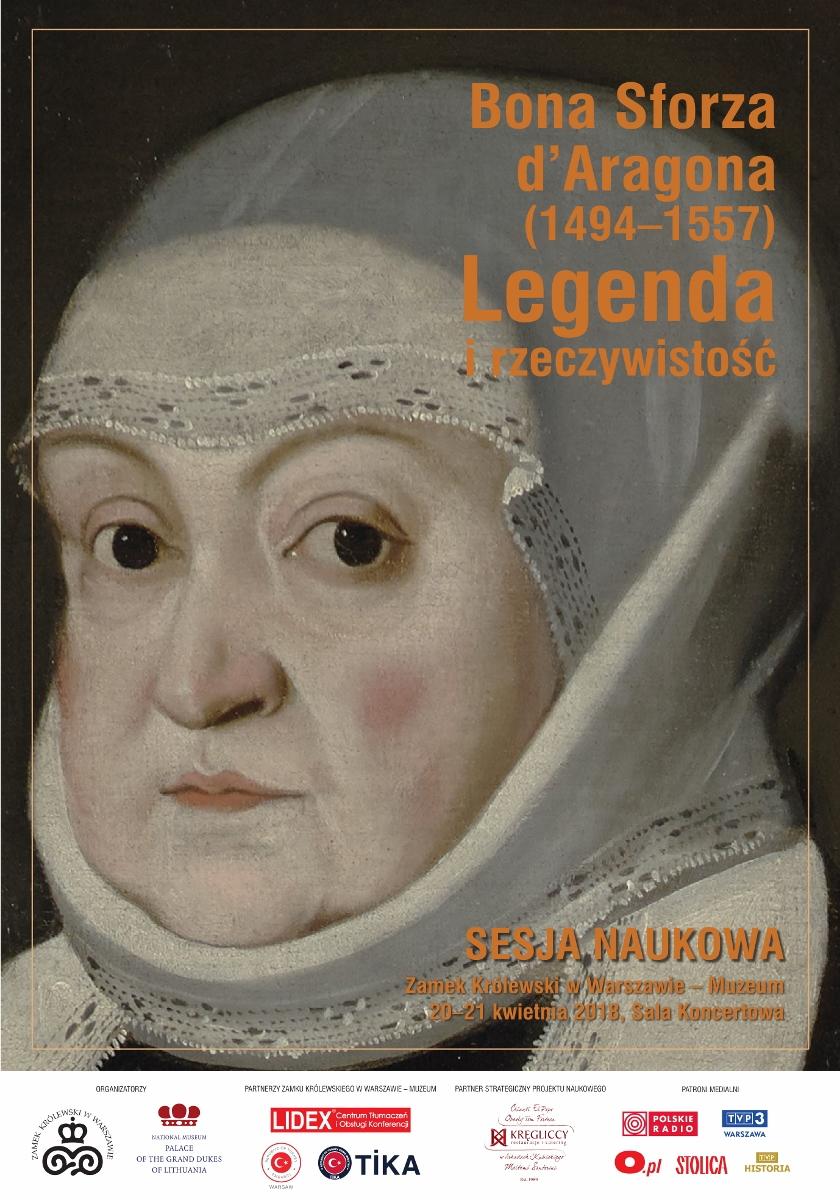 """Plakat sesji naukowej """"Bona Sforza d'Aragona (1494–1567). Legenda i rzeczywistość"""" (źródło: materiały prasowe organizatora)"""