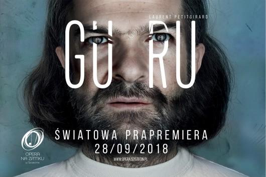 """""""Guru"""" – plakat opery (źródło: materiały prasowe organizatora)"""