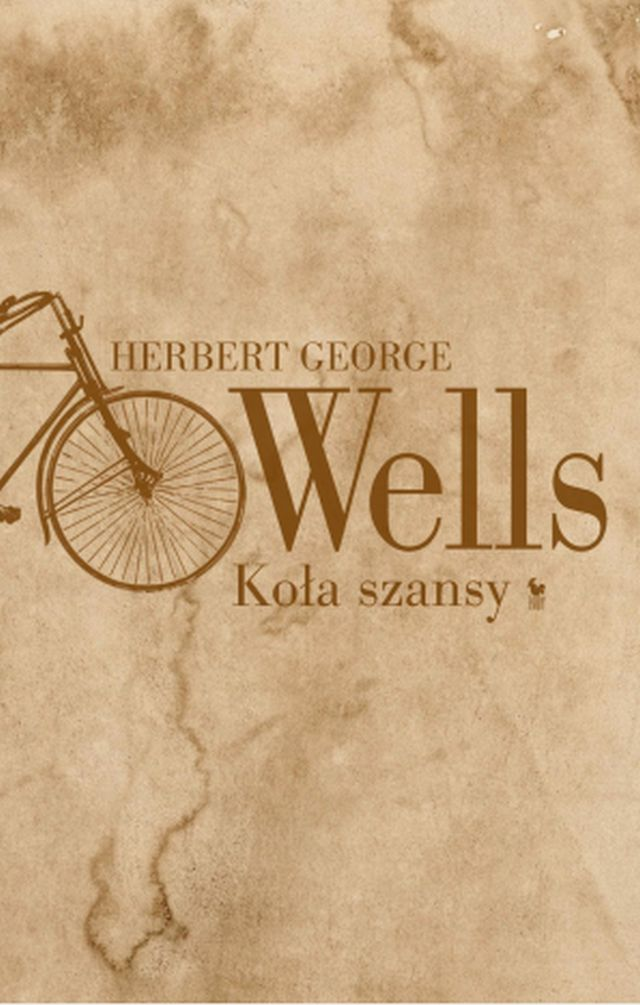"""Herbert George Wells, """"Koła szansy"""" (źródło: materiały prasowe wydawnictwa)"""