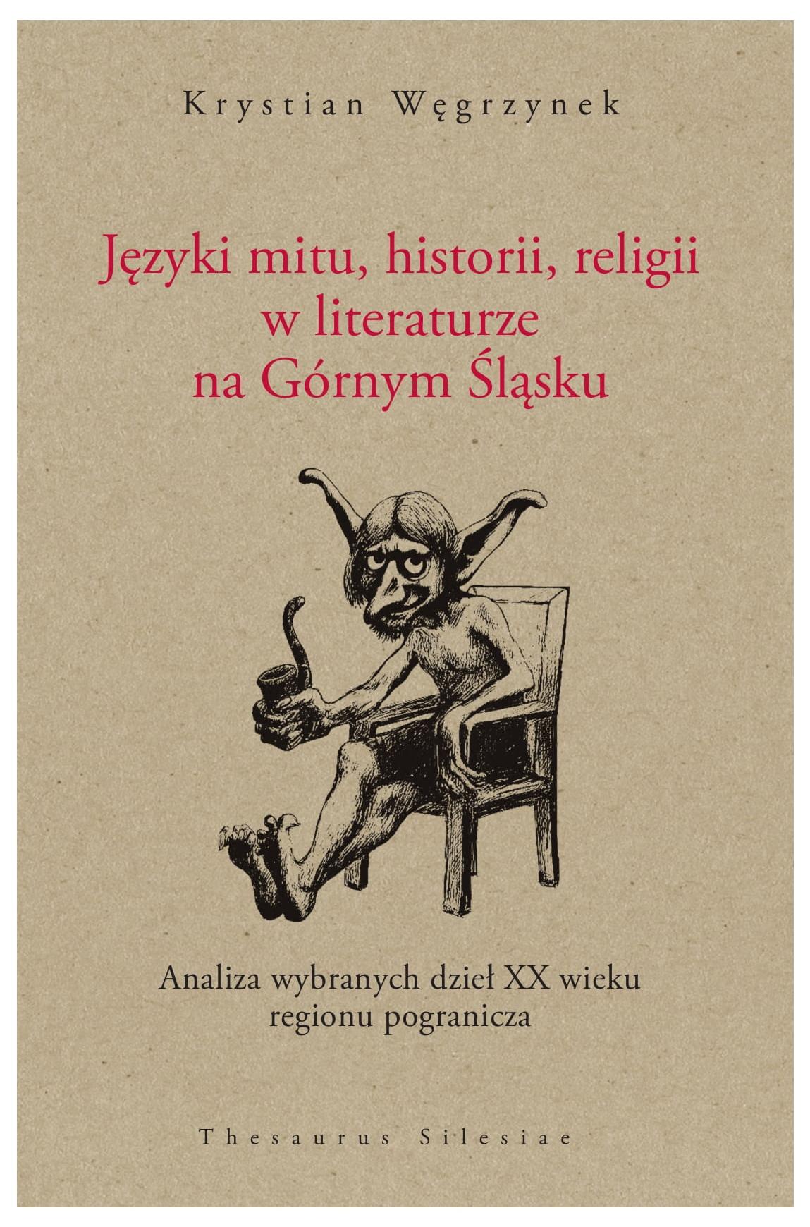 """Krystian Węgrzynek, """"Języki mitu, historii, religii w literaturze na Górnym Śląsku"""" (źródło: materiały prasowe organizatora)"""