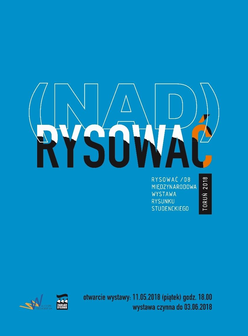 """""""NAD_RYSOWAĆ"""" – Międzynarodowa Wystawa Rysunku Studenckiego, plakat (źródło: materiały prasowe organizatora)"""