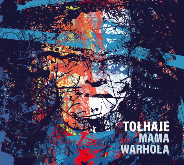 """Tołhaje, """"Mama Warhola"""" – okładka płyty (źródło: materiały prasowe)"""