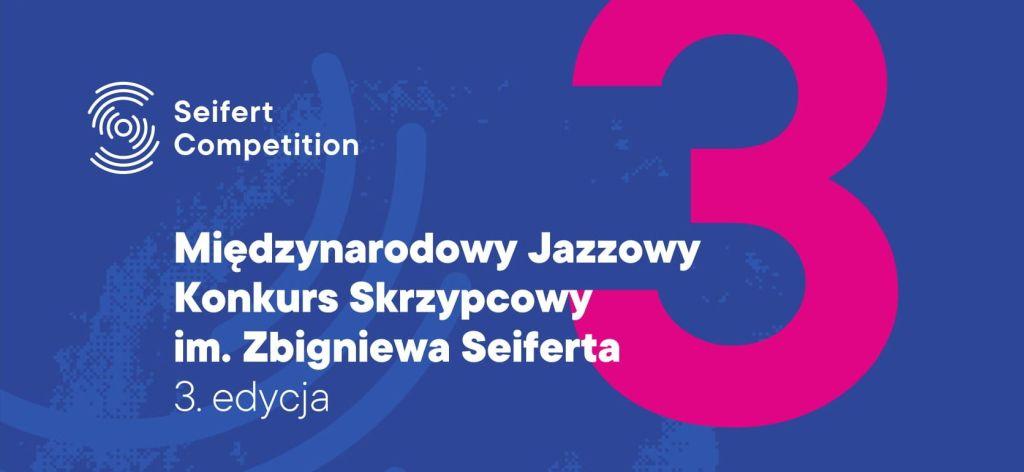 3. Międzynarodowy Jazzowy Konkurs Skrzypcowy im. Zbigniewa Seiferta (źródło: materiały prasowe organizatora)