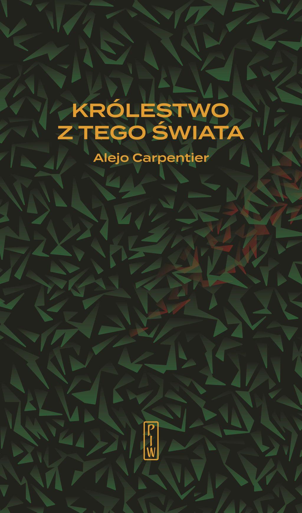 """Alejo Carpentier, """"Królestwo z tego świata"""" (źródło: materiały prasowe wydawnictwa)"""