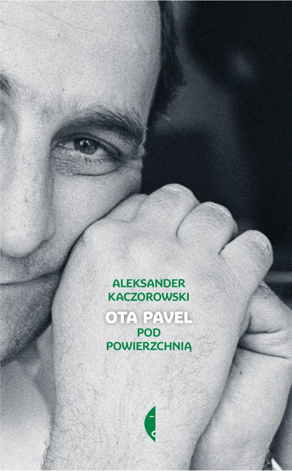 """Aleksander Kaczorowski, """"Ota Pavel. Pod powierzchnią"""" (źródło: materiały prasowe wydawnictwa)"""