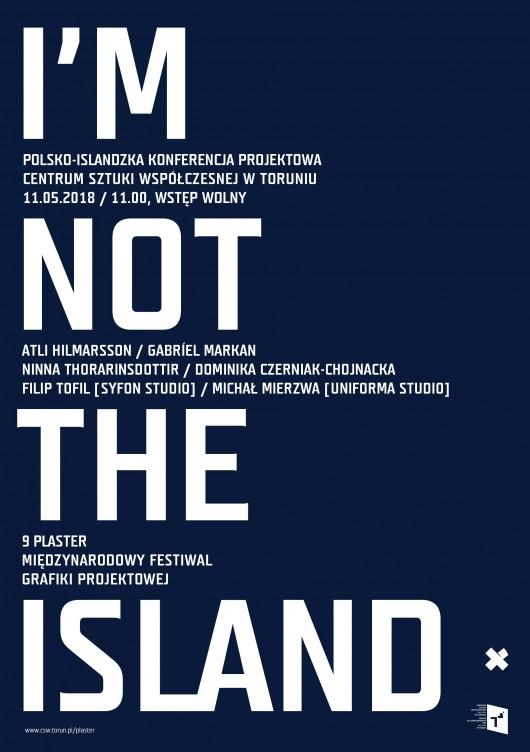 """""""I'm not the island"""" – plakat wystawy (źródło: materiały prasowe organizatora)"""