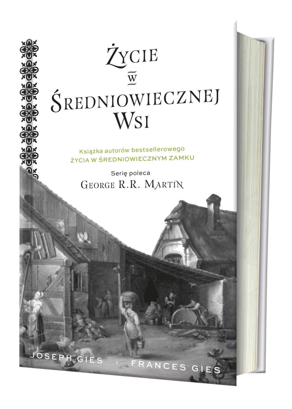 """Joseph i Frances Gies, """"Życie w średniowiecznej wsi"""" (źródło: materiały prasowe wydawnictwa)"""