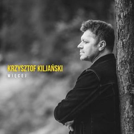 """Krzysztof Kiljański, """"Więcej"""" (źródło: materiały prasowe wydawcy)"""