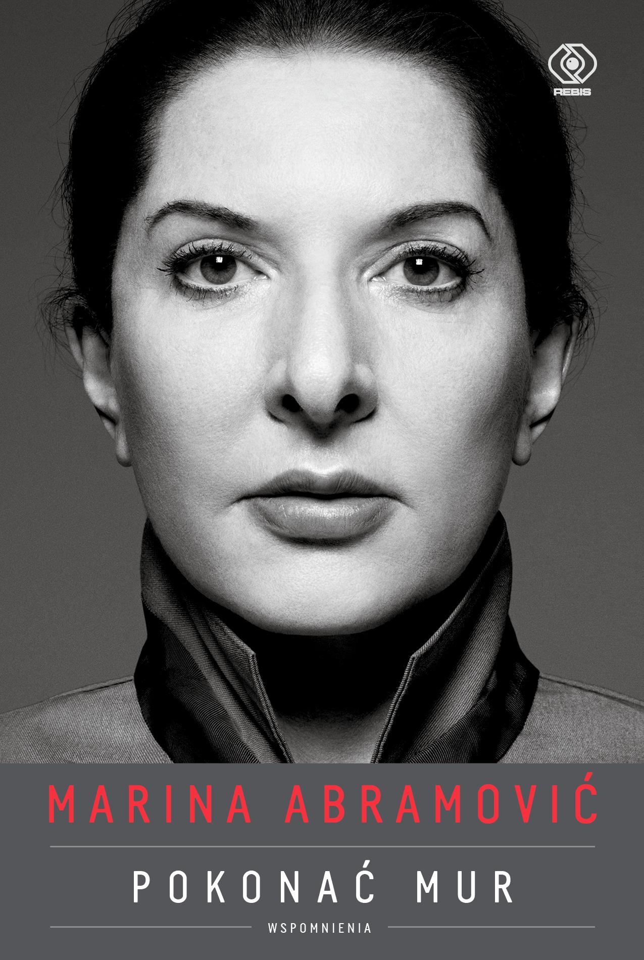 """Marina Abramović, """"Pokonać mur. Wspomnienia"""" (źródło: materiały prasowe wydawnictwa)"""