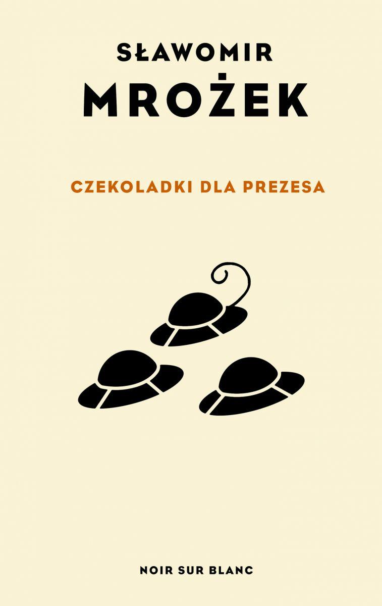 """Sławomir Mrożek, """"Czekoladki dla Prezesa"""" (źródło: materiały prasowe wydawnictwa)"""