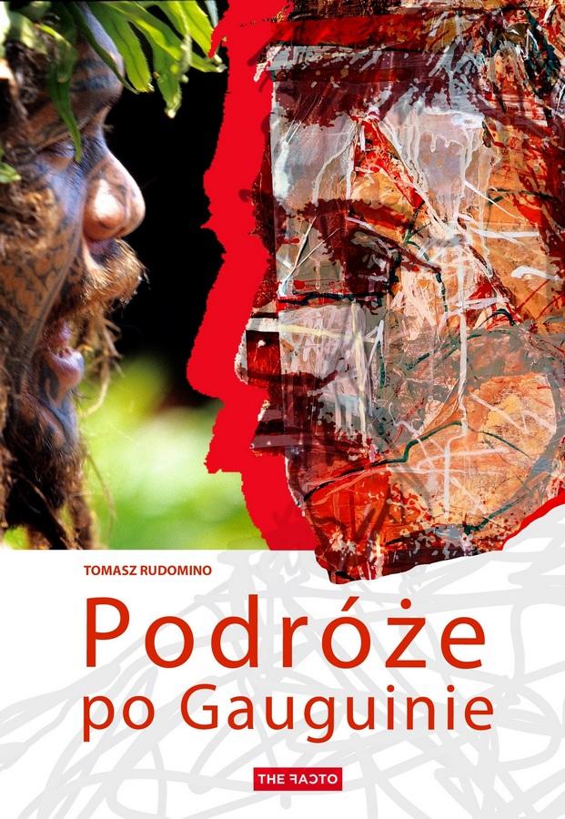 """Tomasz Rudomino """"Podróże po Gauguinie"""" (źródło: materiały prasowe wydawnictwa)"""