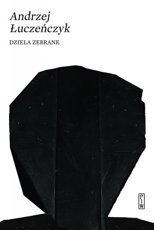 """Andrzej Łuczeńczyk """"Dzieła zebrane"""" (źródło: materiały prasowe wydawcy)"""