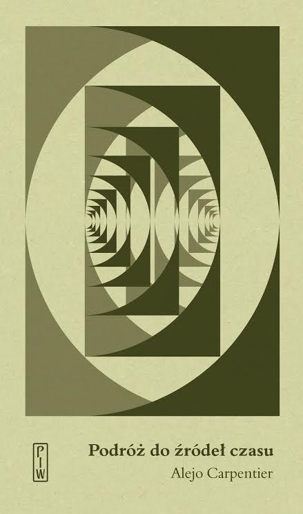 """Alejo Carpentier """"Podróż do źródeł czasu"""" (źródło: materiały prasowe wydawnictwa)"""
