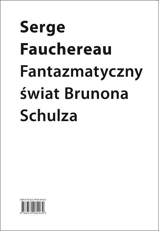 """Serge Fauchereau """"Fantazmatyczny świat Brunona Schulza"""" (źródło: materiały prasowe wydawnictwa)"""