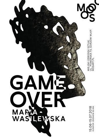 """Maria Wasilewska, """"Game Over"""" (źródło: materiały prasowe organizatora)"""