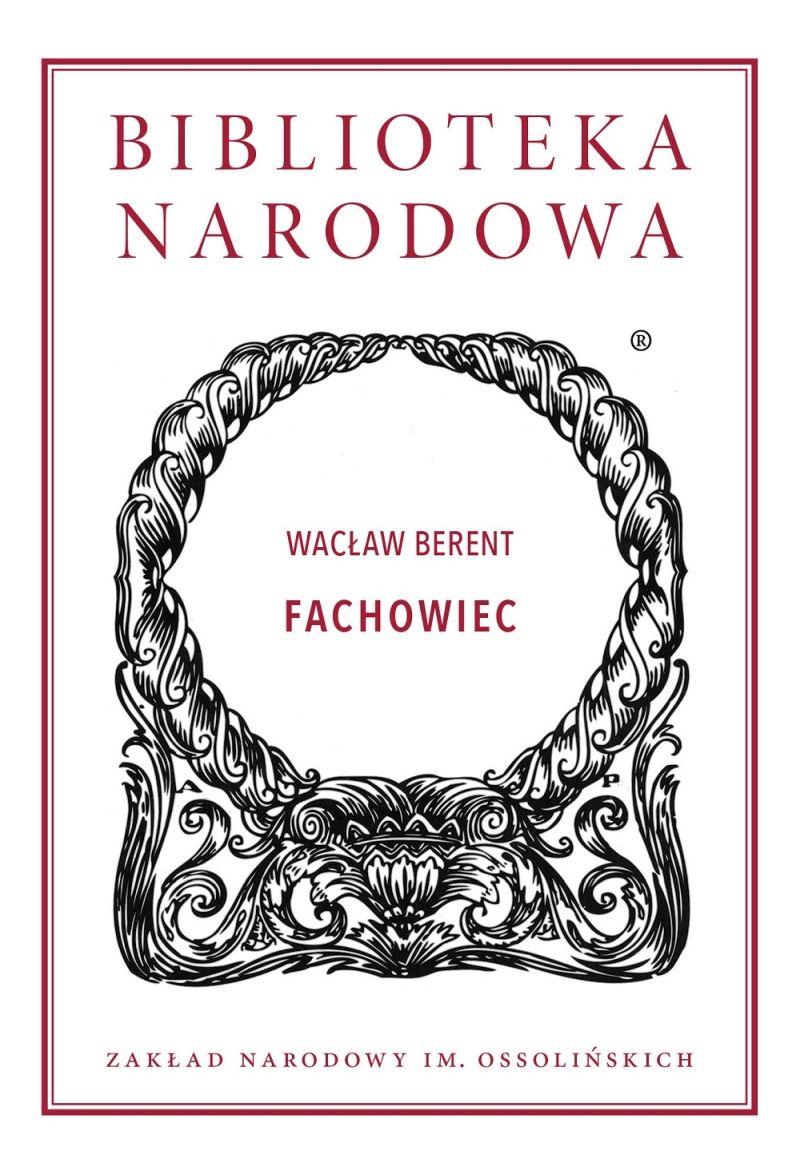 """Wacław Berent, """"Fachowiec"""" (źródło: materiały prasowe wydawnictwa)"""