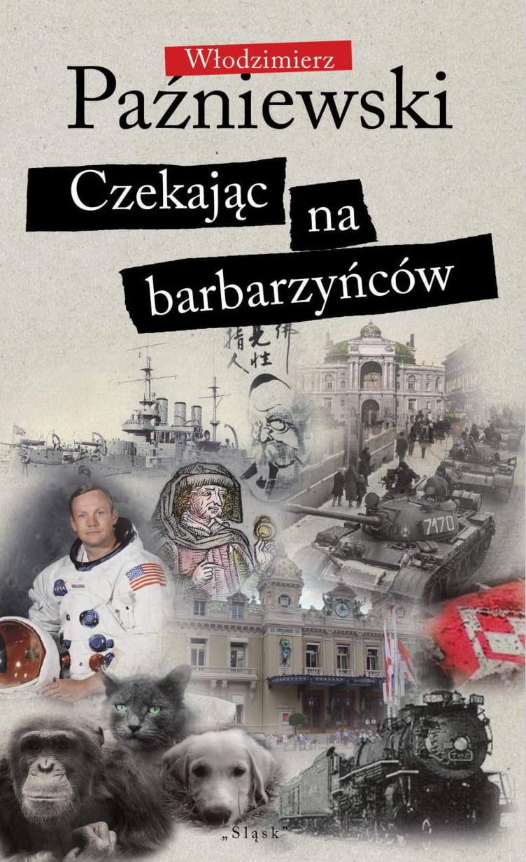 Włodzimierz Paźniewski, Czekając na barbarzyńców (źródło: materiały prasowe organizatora)
