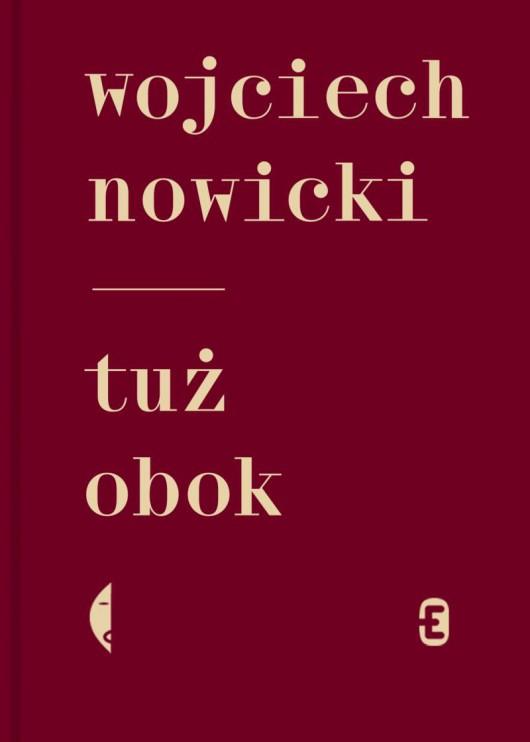 """Wojciech Nowicki, """"Tuż obok"""" (źródło: materiały prasowe organizatora)"""