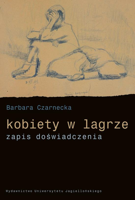 """Barbara Czarnecka, """"Kobiety w lagrze. Zapis doświadczenia"""" (źródło: materiały prasowe wydawnictwa)"""