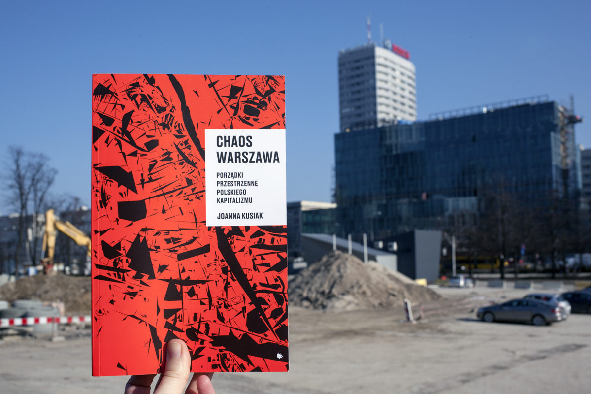 """J. Kusiak, """"Chaos Warszawa. Porządki przestrzenne polskiego kapitalizmu"""", fot. Justyna Chmielewska (źródło: materiały prasowe organizatora)"""