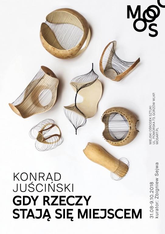 """Konrad Juściński, """"Gdy rzeczy stają się miejscem"""" (źródło: materiały prasowe organizatora)"""