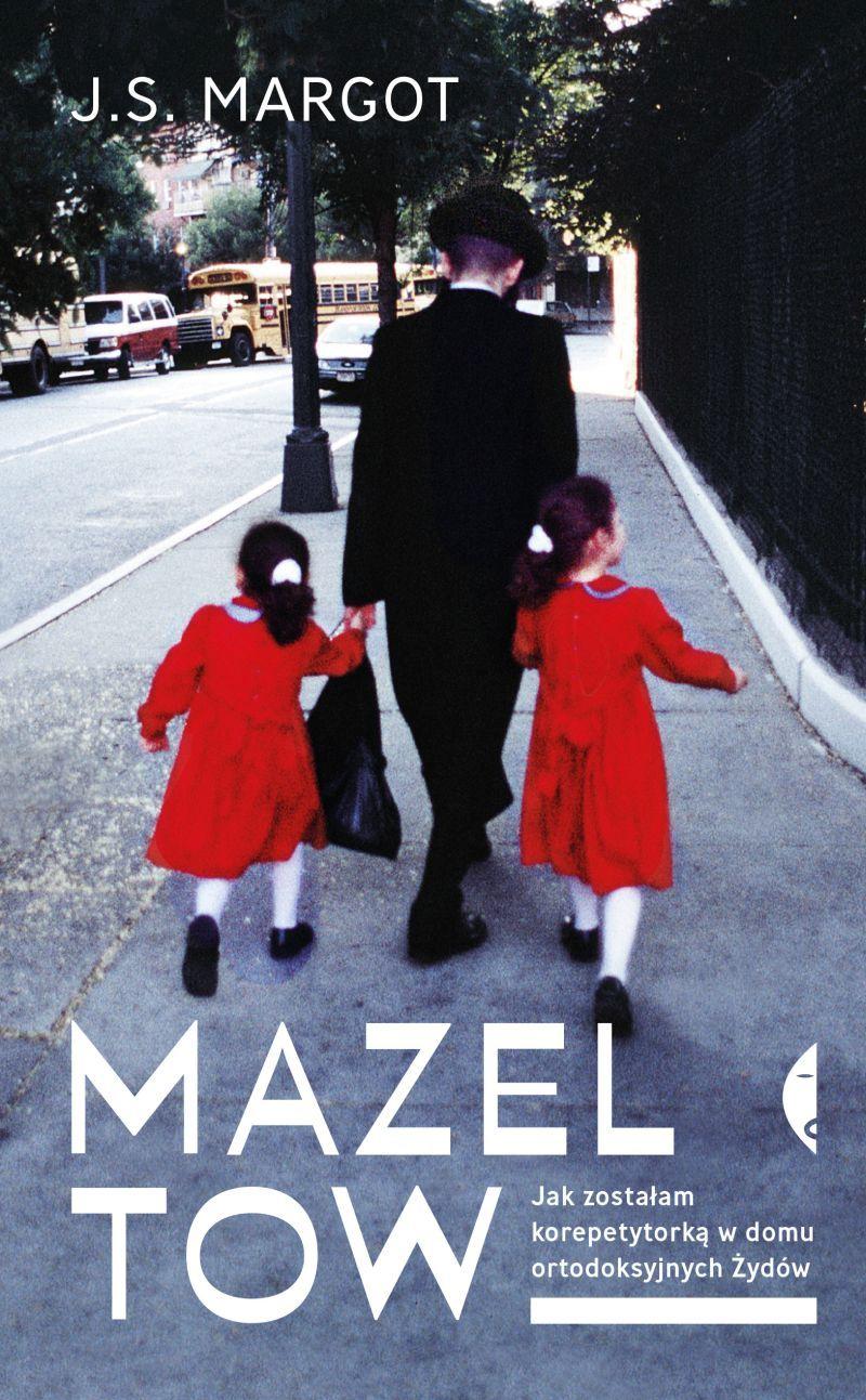 """J.S. Margot, """"Mazel tow. Jak zostać korepetytorką w domu ortodoksyjnych Żydów"""" (źródło: materiały prasowe wydawnictwa)"""