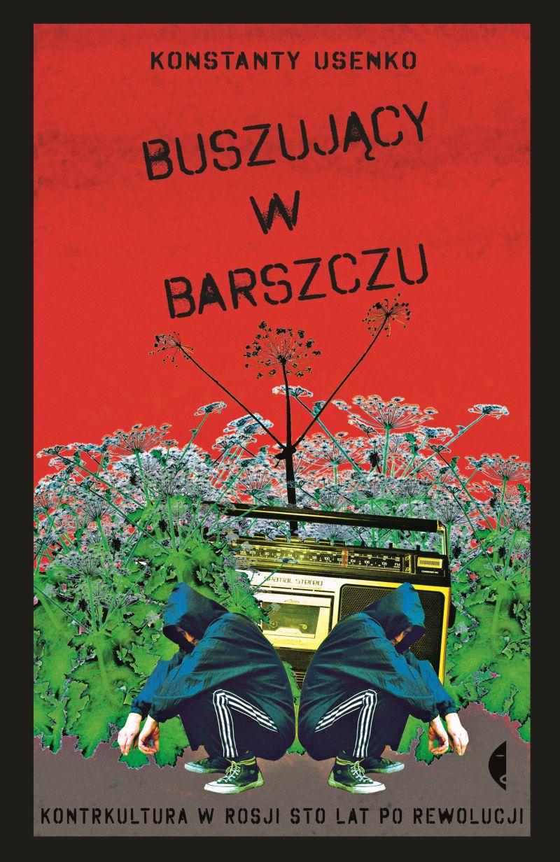 """Konstanty Usenko, """"Buszujący w barszczu"""" (źródło: materiały prasowe wydawnictwa)"""