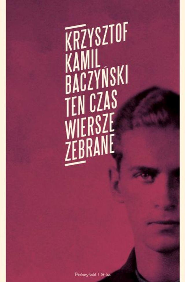 """Krzysztof Kamil Baczyński, """"Ten czas. Wiersze zebrane"""" (źródło: materiały prasowe wydawnictwa)"""