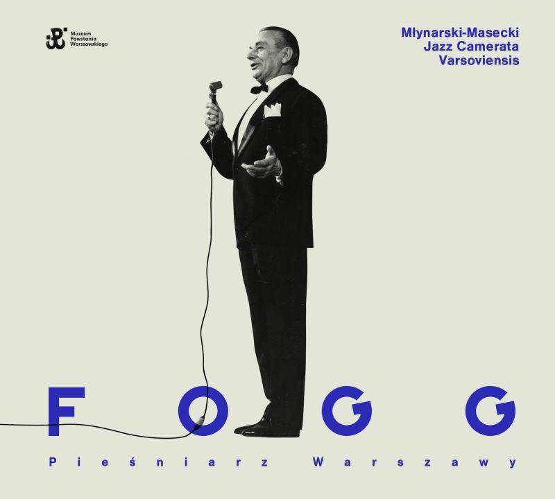 """Młynarski-Masecki Jazz Camerata Varsoviensis, """"Fogg – pieśniarz Warszawy"""" (źródło: materiały prasowe organizatora)"""