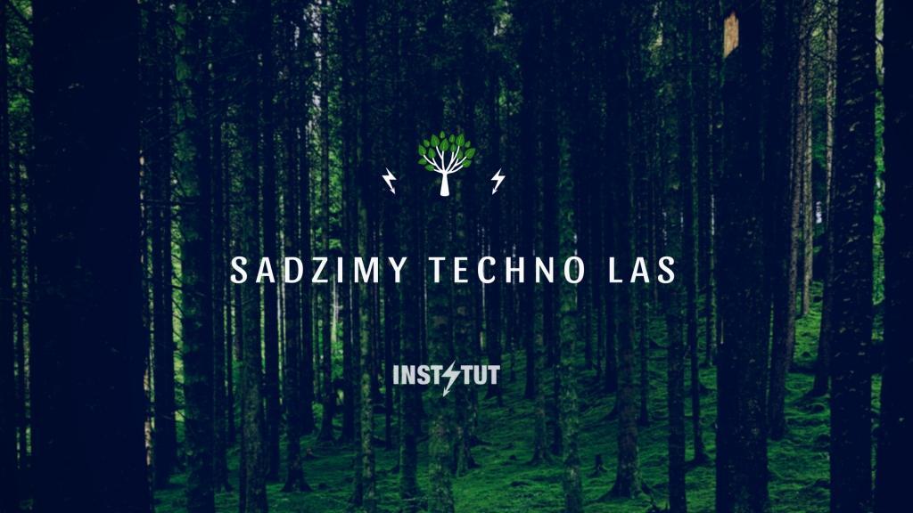 """""""Sadzimy Techno Las"""" (źródło: materiały prasowe organizatora)"""