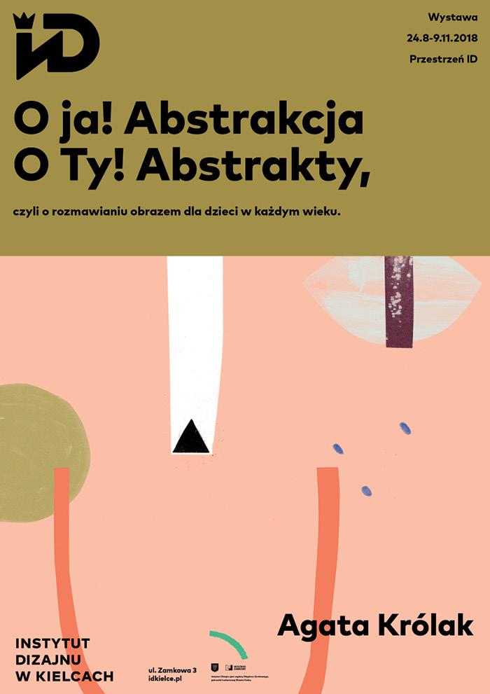"""Agata Królak, """"O ja! Abstrakcja, O Ty! Abstrakty"""", Instytut Dizajnu w Kielcach (źródło: materiały prasowe organizatora)"""